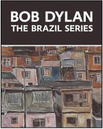 Bob Dylan : The Brazil Series - John Elderfield