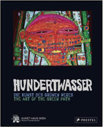 Hundertwasser : The Art of the Green Path