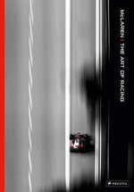 McLaren : The Art of Racing - Darren Heath