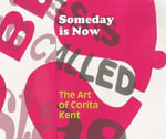 Someday is Now : The Art of Corita Kent