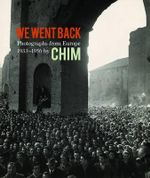 We Went Back : Photographs from Europe 1933 - 1956 by CHIM - Cynthia Young