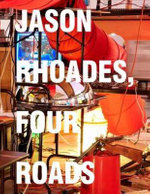 Jason Rhoades : Four Roads - Ingrid Schaffner
