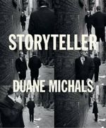 Storyteller : The Photographs of Duane Michals - Linda Benedict-Jones