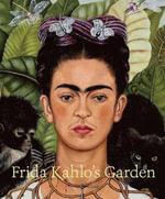 Frida Kahlo's Garden - Adriana Zavala