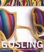 Gosling : Classic Design for Contemporary Interiors - Tim Gosling