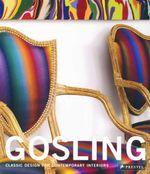 Gosling : Classic Design for Contemporary Interiors - Tim Gosling