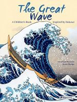The Great Wave : A Children's Book Inspired by Hokusai - Veronique Massenot