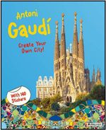 Antoni Gaudi : Create Your Own City Sticker Book - Prestel Publishing