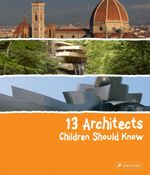 13 Architects Children Should Know - Florian Heine