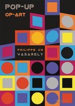 Pop-Up Op-Art : Vasarely - Philippe Ug