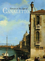 Venice in the Age of Canaletto - Alexandra Libby