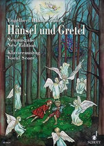 Hansel Und Gretel : Fairy-Tale Opera in Three Acts - Engelbert Humperdinck