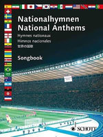 National Anthems : Fifty National Hymns from All Over the World, Including All the Countries Competing in Germany for the Football World Cup 2006 - Hal Leonard Publishing Corporation