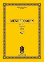 Elijah, Op. 70 : Oratorio - Felix Mendelssohn-Bartholdy