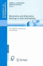 Bioceramics and Alternative Bearings in Joint Arthroplasty : 10th Biolox Symposium. Washington D.C., June 10-11, 2005. Proceedings