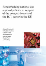 Benchmarking National and Regional Policies in Support of the Competitiveness of the ICT Sector in the EU - Michael Friedewald