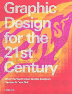 Graphic Design in the 21st Century - Charlotte Fiell