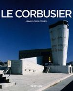 Le Corbusier : The Lyricism of Architecture in the Machine Age - Jean-Louis Cohen