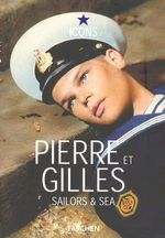 Pierre et Gilles : Sailors And Sea - Icon - Bernard Marcade