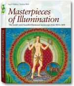 Masterpieces of Illumination : Codices Illustres the World's Most Famous Illuminated Manuscripts 400 to 1600 :  Codices Illustres the World's Most Famous Illuminated Manuscripts 400 to 1600