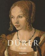 Albrecht Durer : 1471-1528, Dürer, The Genius of the German Renaissance - Norbert Wolf