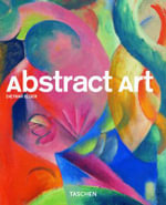 Abstract Art : The Masters of Abstraction - Dietmar Elger
