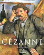 Paul Cezanne 1839-1906 : Pioneer of Modernism : TASCHEN's Basic Art Series - Ulrike Becks-Malorny