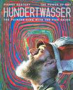 Hundertwasser : The Painter-King with the 5 Skins: The Power of Art - Pierre Restany