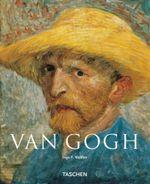 Van Gogh : Basic Art Series - Ingo F Walther
