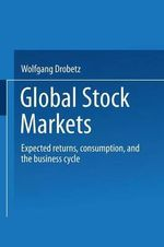 Global Stock Markets : Expected returns, consumption, and the business cycle - Wolfgang Drobetz