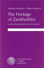 The Heritage of Zarathushtra : A New Translation of His Gathas - Pallan R Ichaporia
