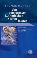 Thomas Murner : Von Dem Grossen Lutherischen Narren (1522) - Thomas Murner