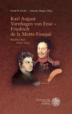 Karl August Varnhagen Von Ense - Friedrich de La Motte Fouque : Briefwechsel 1806-1834