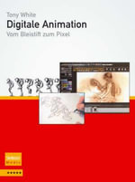 Digitale Animation : Vom Bleistift Zum Pixel - Tony White