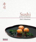 Sushi : Fur Wiss- Und Bissgierige - Ole G Mouritsen