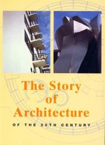 The Story of Architecture of the 20th Century - Jurgen Tietz