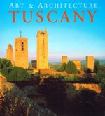 Tuscany : Art & Architecture - Anne Meller