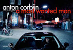 Looking at a Most Wanted Man : Looking at a Most Wanted Man - Anton Corbijn