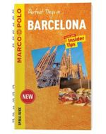 Perfect Days in... Barcelona : Marco Polo Spiral Travel Guides - Marco Polo