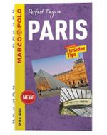 Perfect Days... Paris : Marco Polo Spiral Travel Guides - Marco Polo