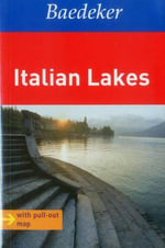Italian Lakes Baedeker Guide : Lombardy, Milan [With Map] - Eva Missler