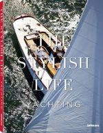 The Stylish Life : Yachting - teNeues