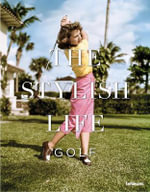 The Stylish Life - Golf - teNeues
