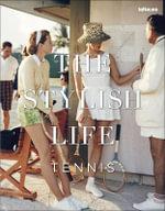 The Stylish Life : Tennis - teNeues