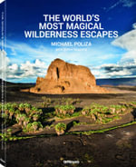 The World's Most Magical Wilderness Resorts - Michael Pollza