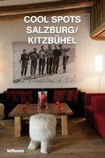 Cool Spots Kitzbuehel/ Salzburg : Salzburg/kitzbuhel - Martin Kunz
