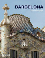 Barcelona City Highlights : Welt Guide International - Martin Kunz