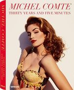Michel Comte : Thirty Years and Five Minutes - Michel Comte