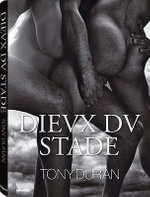 Dieux Du Stade : Gods of the Stadium - Tony Duran