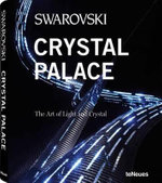 Swarovski Crystal Palace : The Art of Light and Crystal - Swarovski